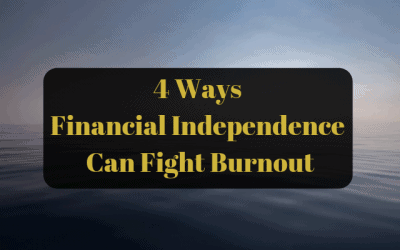 4 Ways Financial Independence Fights Burnout