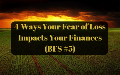 Your Fear of Loss Impacts Your Finances