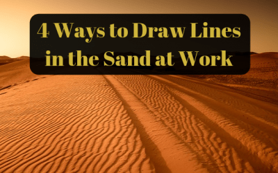 4 Ways to Draw Lines in the Sand at Work