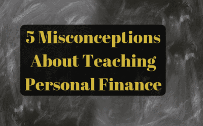 5 Misconceptions About Teaching Personal Finance