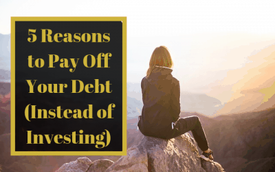 5 Reasons to Pay Off Your Debt (Instead of Investing)