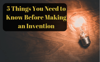5 Things You Need Know Before Making an Invention