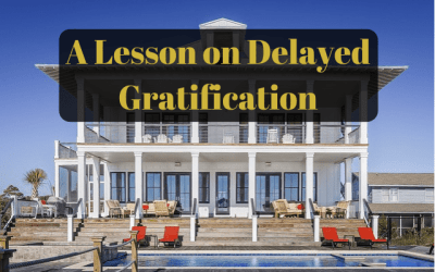 A Lesson on Delayed Gratification