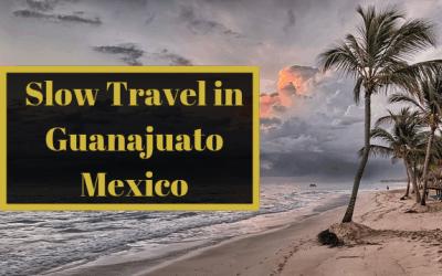 Slow Travel in Guanajuato Mexico