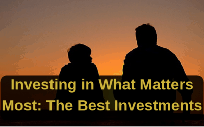 Investing in What Matters Most: The Best Investments