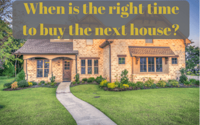 When is the right time to buy the next house?