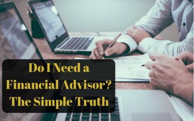 Do I Need a Financial Advisor? The Simple Truth