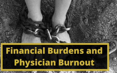 Financial Burdens and Physician Burnout