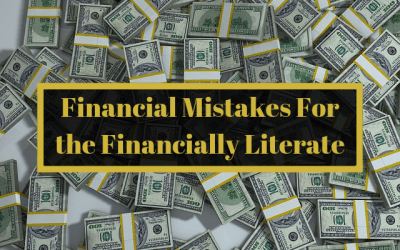Financial Mistakes For the Financially Literate