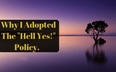 "Why I Adopted The ""Hell Yes"" Policy"