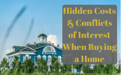 Hidden Costs & Conflicts of Interest When Buying a Home