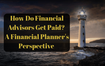 How Do Financial Advisors Get Paid? A Financial Planner's Perspective