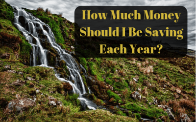 How Much Money Should I Be Saving Each Year?