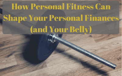 How Personal Fitness Can Shape Your Personal Finances (and Your Belly)