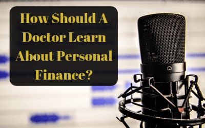 How Should A Doctor Learn About Personal Finance?