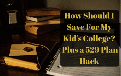 How Should I Save For My Kid's College?  Plus a 529 Plan Hack
