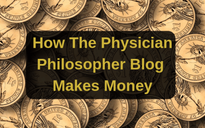 How The Physician Philosopher Blog Makes Money
