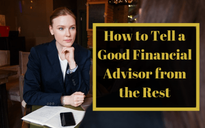 How to Tell a Good Financial Advisor from the Rest