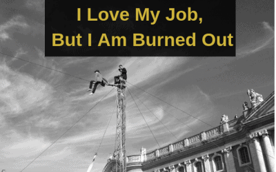 I Love My Job, But I am Burned Out