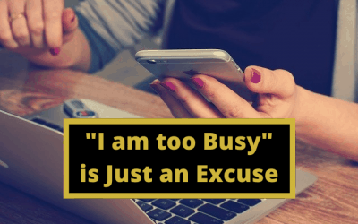 """I am too Busy"" is Just an Excuse"