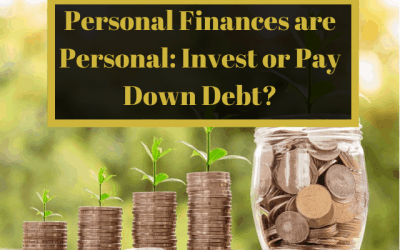 Personal Finances are Personal: Invest or Pay Off Debt?
