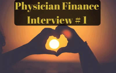 Physician Finance Interview # 1