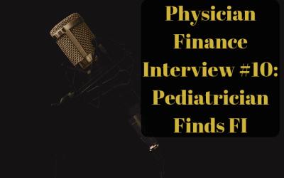Physician Finance Interview #10: Pediatrician Finds FI