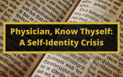 Physician, Know Thyself: A Self-Identity Crisis