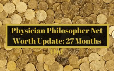 Physician Philosopher Net Worth Update: 27 Months
