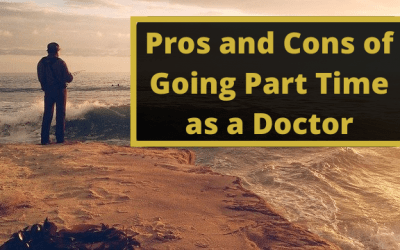 Pros and Cons of Going Part Time as a Doctor
