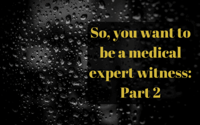 So, you want to be a medical expert witness: Part 2