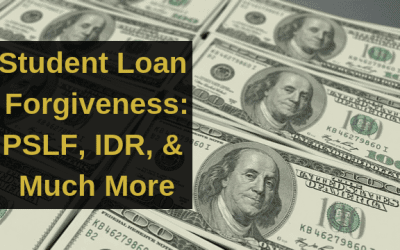 Student Loan Forgiveness – PSLF, IDR, & Much More