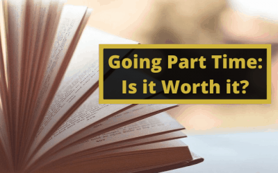 Going Part-Time: Is it Worth it?
