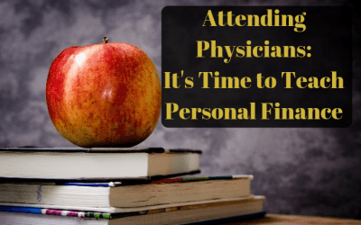 Attending Physicians: It's Time to Teach Personal Finance