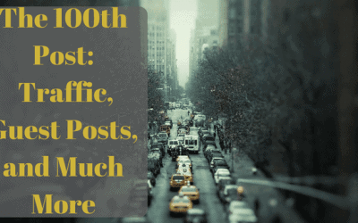 The 100th Post:  Traffic, Guest Posts, and Much More
