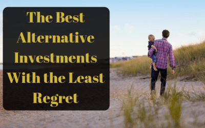 The Best Alternative Investments With the Least Regret
