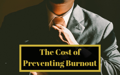 The Cost of Preventing Burnout