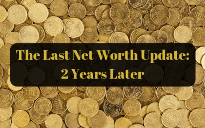 The Last Quarterly Net Worth Update: 2 Years Later