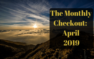 The Monthly Checkout: April 2019