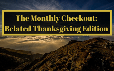 The Monthly Checkout: Belated Thanksgiving Edition