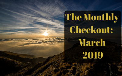 The Monthly Checkout:  March 2019