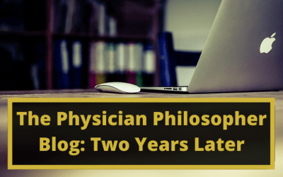 The Physician Philosopher Blog: Two Years Later