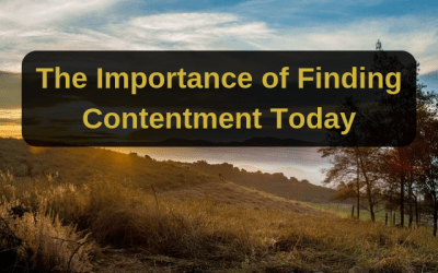 The Importance of Finding Contentment Today
