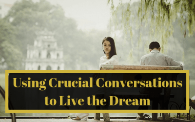 Living the Dream Through Crucial Conversations