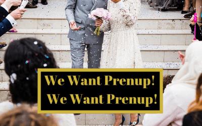 We want prenup! We want prenup!
