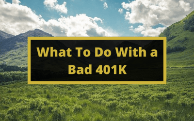 What To Do With a Bad 401K