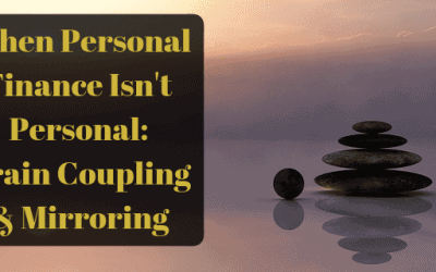 When Personal Finance Isn't Personal: Brain Coupling & Mirroring
