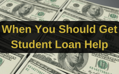 When You Should Get Student Loan Help