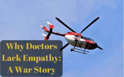 Why Doctors Lack Empathy: A War Story