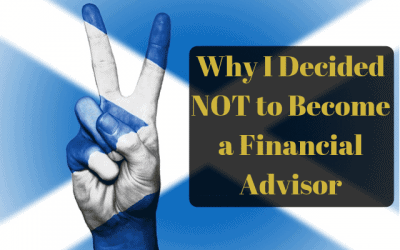 Why I Decided NOT to Become a Financial Advisor
